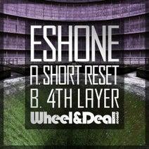Eshone - Short Reset / 4th Layer