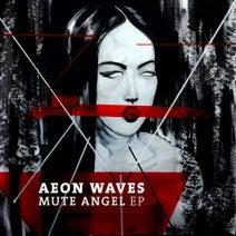 Aeon Waves - Mute Angel EP