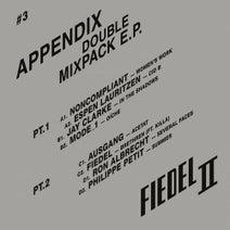 Noncompliant, Espen Lauritzen, Jay Clarke, Mode_1, Ausgang, Fiedel, Ron Albrecht, Philippe Petit, Killa - Appendix - Double Mixpack