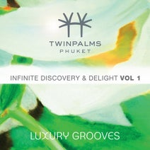 Luxury Grooves - Twinpalms Phuket - Infinite Discovery & Delight, Vol. 1