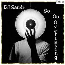 Dj Sandr - Go On Overtaking