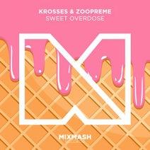 Krosses, Zoopreme VIP - Sweet Overdose