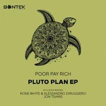 Poor Pay Rich, Jon Tsamis, Rone White, Alessandro Diruggiero - Pluto Plan E.P