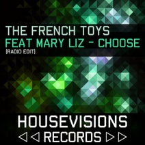The French Toys - Choose (feat. Mary-Liz) [Radio Edit]