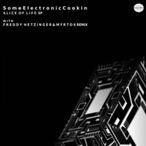 SomeElectronicCookin, Freddy Hetzinger, Myrtox - Slice of Life