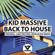 Kid Massive, Luke Vecchio, Jesse Bligh - Back To House