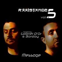 Gabriel D'Or & Bordoy - Rxxistance Vol 5  Message Mixed by Gabriel D'Or & Bordoy