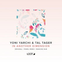 Yoni Yarchi, Tal Tager, Powel, Rancido - In Another Dimension