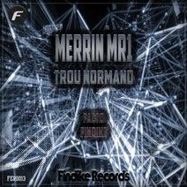 Merrin MR1, Findike, Facto - Trou Normand