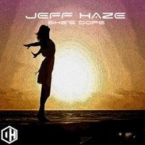 Jeff Haze - She's Dope
