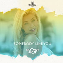 Booyah Riot - Somebody Like You
