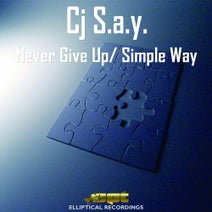 Cj S.a.y. - Never Give Up Simple Way EP