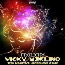 Vicky Merlino, Negative Headphone - Frolicky