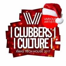 Lucas Kid, Crismak, Carloz, Dj Jose Garcia, Bryan Loaiza, Flip Box M, Alex Per3z, Spike On, Jesus Di Mata, Wez BK - Clubbers Culture: Xmas Tech House 2017