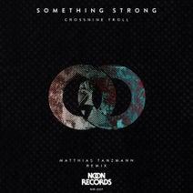 CrossNineTroll, Matthias Tanzmann - Something Strong
