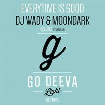 DJ Wady, MoonDark - Everytime Is Good