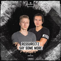 Ressurectz - Say Some More