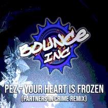 Partners In Crime, Pez - Your Heart Is Frozen