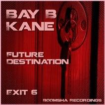 Bay B Kane, JahKillin - Future Destination Exit 6
