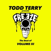 Todd Terry, Sax, Robert Owens, Ray Grooves, Roog, D.M.S., 2 House, Black Riot, Groove Technicians, Joeski - The Best Of Freeze Records (Volume 3)