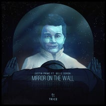 Justin Prime, Belle Doron - Mirror On The Wall
