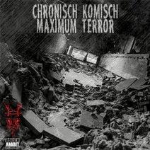 Chronisch Komisch, Dennis Wehling, Klangtronik, Knod Ap, Sven Sossong - Maximum Terror