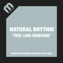 Natural Rhythm, Homero Espinosa, Ivan Ruiz - Feel Like Dancing