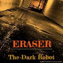 The Dark Robot - Eraser