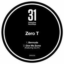 Zero T, GLXY - Bermuda / Give Me Some