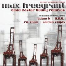 Max Freegrant, Adam K, Serhio Vegas, A.K.O., Rezone - Dead Easter Bunny Remixes
