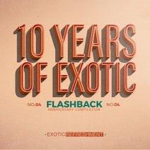 Severin Su, Underquote, Mintz, Palliate, Eluize, Zakir, Itay Dailes, Ben Solomon, BAILE, Innellea, Night Talk, Just Her - 10 Years Of Exotic - Flashback Part 2