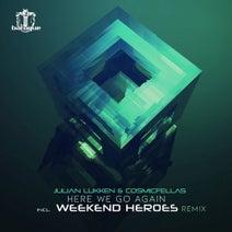 Julian Luken, Cosmicfellas, Weekend Heroes, Julian Luken, Cosmicfellas, Hotspot & Komaroff - Here We Go Again
