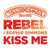 Rebel, Sophie Simmons - Kiss Me