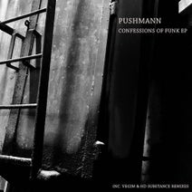 PUSHMANN, Vegim, HD Substance - Confessions of Funk EP