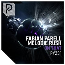 Fabian Farell, Melodie Rush - On That