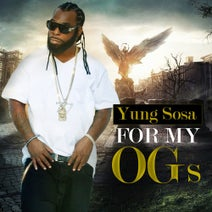 Yung Sosa, Timothy C Napper - For My OGs