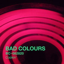 Bad Colours - Cookin'