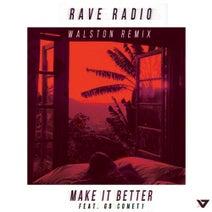 Rave Radio, Go Comet, Walston Remix - Make It Better - Walston Remix