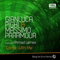Ahmad Larnes, Gianluca Pighi, Massimo Paramour, Bang The Drum - Come with Me (Bang the Drum Remixes) [feat. Ahmad Larnes]