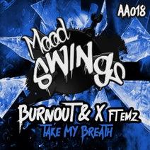EMZ, Burnout & X - Take My Breath