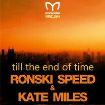 Ronski Speed, Kate Miles, Ikerya Project, Muhib Khan, Johnny B - Till the End of Time (Remixes)