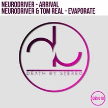 Neurodriver, Tom Real - Arrival / Evaporate