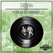 Ri Za - We Had Disco