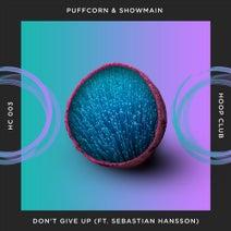 PuFFcorn, Showmain - Don't Give Up (feat. Sebastian Hansson)