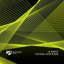 Le Martz - Crystal Acid Risen