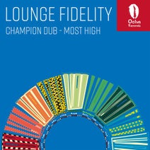 Lounge Fidelity - Champion Dub & Most High