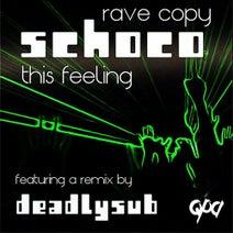 Schoco, DeadlySub - Rave Copy / This Feeling
