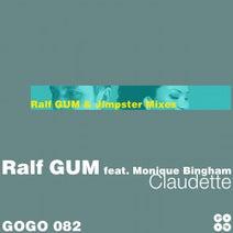 Ralf Gum, Jimpster - Claudette (feat. Monique Bingham) [The Ralf GUM and Jimpster Mixes]