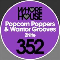 Popcorn Poppers, Warrior Grooves - 2Nite
