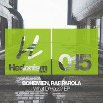 Bohemien, Raf Parola - What D'house